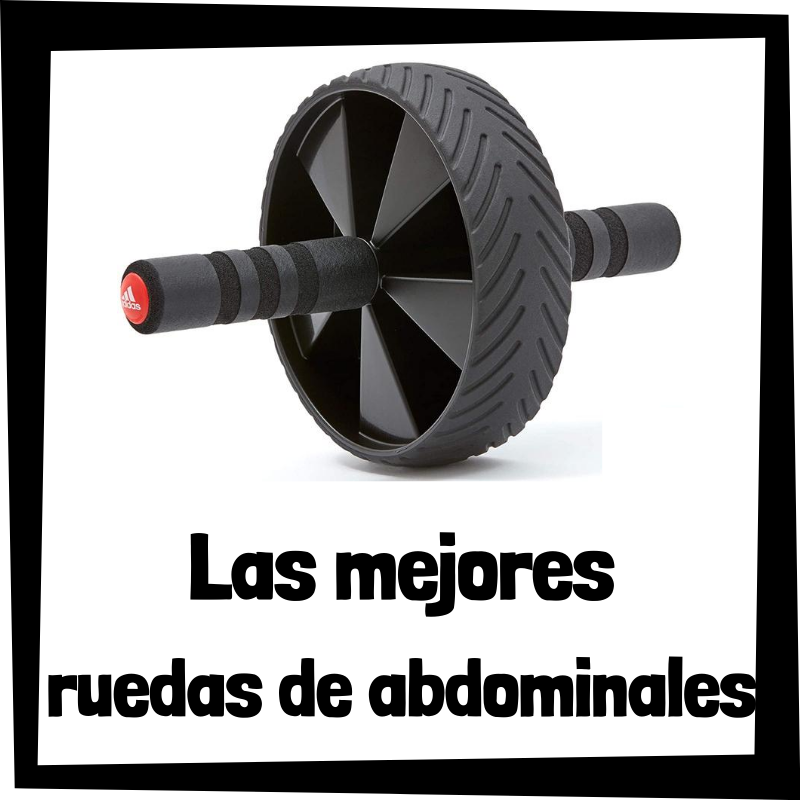 Las mejores ruedas de abdominales del mercado