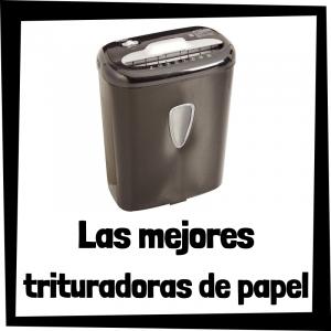 Las mejores trituradoras de papel del mercado
