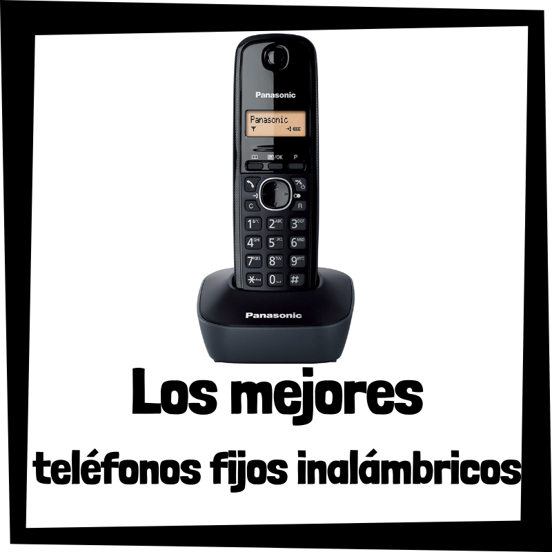 Los mejores teléfonos fijos inalámbricos del mercado